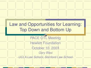 Law and Opportunities for Learning:  Top Down and Bottom Up