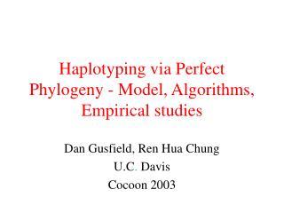 Haplotyping via Perfect Phylogeny - Model, Algorithms, Empirical studies