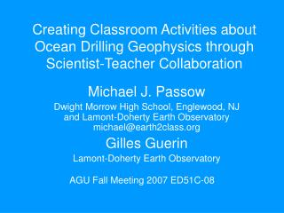 Creating Classroom Activities about  Ocean Drilling Geophysics through  Scientist-Teacher Collaboration
