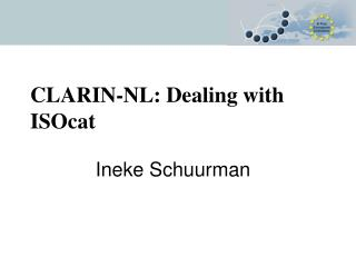 CLARIN-NL: Dealing with ISOcat