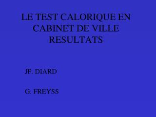 LE TEST CALORIQUE EN CABINET DE VILLE RESULTATS