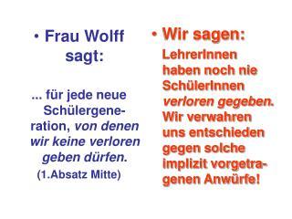 Frau Wolff sagt: