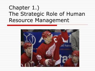 Chapter 1.)  The Strategic Role of Human Resource Management