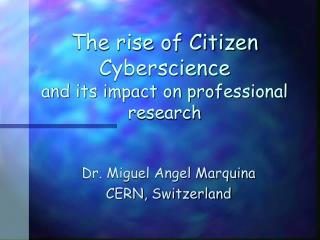 The rise of Citizen Cyberscience and its impact on professional research