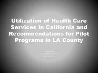 Caitlin Morrison UCLA, MPH Epidemiology March 14, 2012