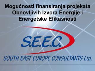 Mogu?nosti finansiranja projekata Obnovljivih Izvora Energije i Energetske Efikasnosti