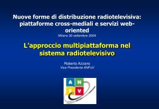 Nuove forme di distribuzione radiotelevisiva: piattaforme cross-mediali e servizi  web-oriented