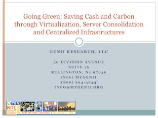 Going Green: Saving Cash and Carbon through Virtualization, Server Consolidation and Centralized Infrastructures
