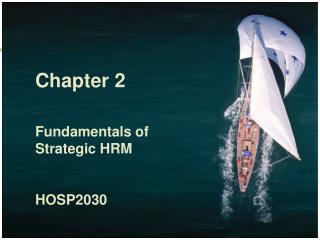 Chapter 2  Fundamentals of Strategic HRM  HOSP2030