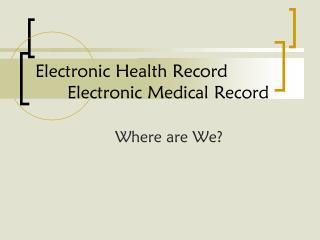 Electronic Health Record  Electronic Medical Record