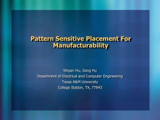 Pattern Sensitive Placement For Manufacturability