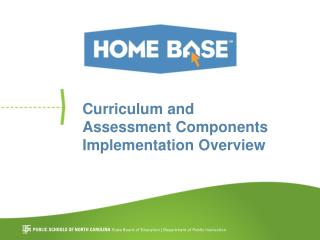 Curriculum and Assessment Components Implementation Overview