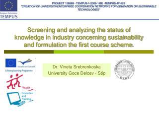 Dr. Vineta Srebrenkoska University Goce Delcev - Stip