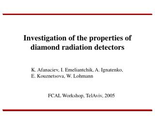 Investigation of the properties of diamond radiation detectors