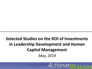 Selected Studies on the ROI of Investments in Leadership Development and Human Capital Management