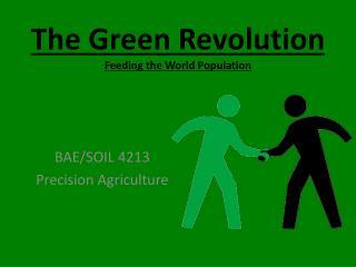 The Green Revolution Feeding the World Population