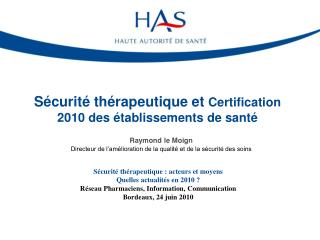 S�curit� th�rapeutique et  Certification 2010 des �tablissements de sant�