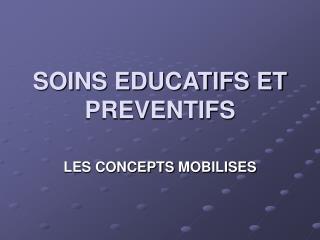 SOINS EDUCATIFS ET PREVENTIFS