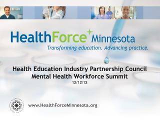 Health Education Industry Partnership Council Mental Health Workforce Summit 12/12/13