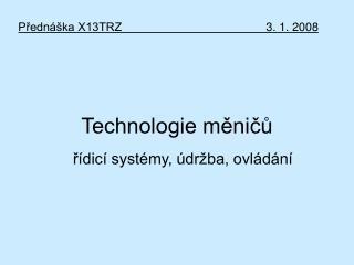 Technologie měničů