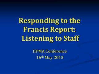 Responding to the Francis Report:  Listening to Staff