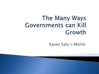 The Many Ways Governments can Kill Growth