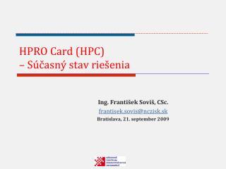 HPRO Card (HPC) – Súčasný stav riešenia