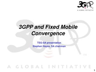 3GPP and Fixed Mobile Convergence