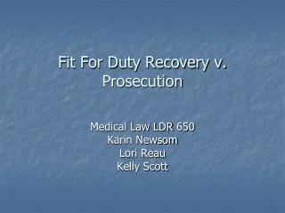 Fit For Duty Recovery v. Prosecution