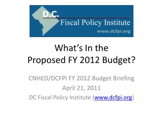 What's In the  Proposed FY 2012 Budget?