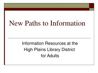 New Paths to Information