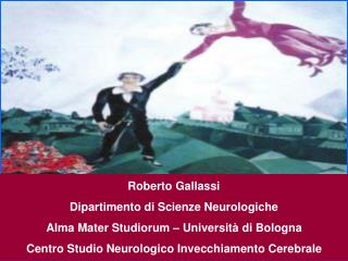 Roberto Gallassi Dipartimento di Scienze Neurologiche Alma Mater Studiorum – Università di Bologna