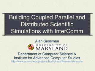 Building Coupled Parallel and Distributed Scientific Simulations with InterComm