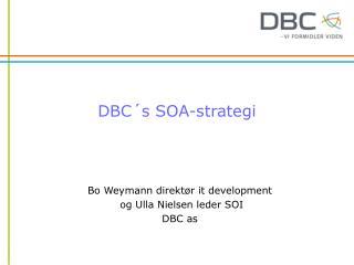 DBC´s SOA-strategi