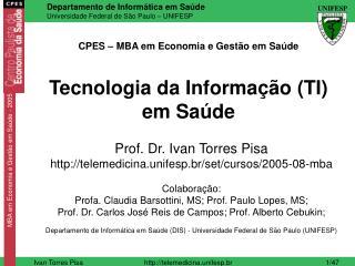CPES – MBA em Economia e Gestão em Saúde Tecnologia da Informação (TI) em Saúde