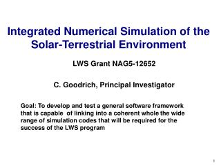 Integrated Numerical Simulation of the Solar-Terrestrial Environment