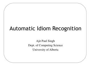Automatic Idiom Recognition