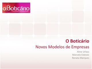 O Boticário Novos Modelos de Empresas