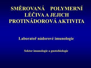 Laboratoř nádorové imunologie Sektor imunologie a gnotobiologie
