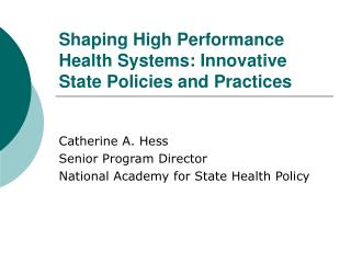 Shaping High Performance Health Systems: Innovative State Policies and Practices