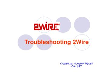 Troubleshooting 2Wire