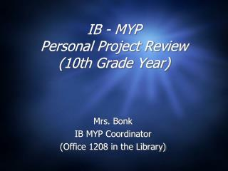 IB - MYP Personal Project Review (10th Grade Year)