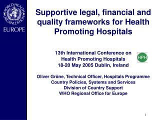 Supportive legal, financial and quality frameworks for Health Promoting Hospitals