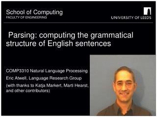 Parsing: computing the grammatical structure of English sentences
