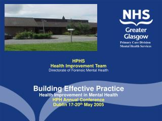 HPHS Health Improvement Team Directorate of Forensic Mental Health Building Effective Practice