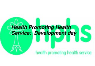 Health Promoting Health Service:  Development day