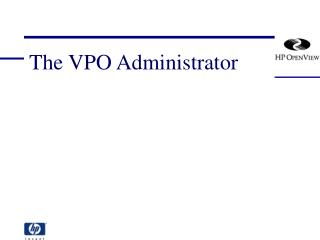 The VPO Administrator