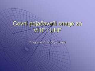Cevni poja čavači snage za VHF i UHF