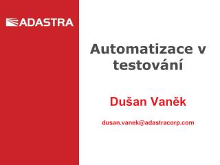 Automatizace v testov�n�