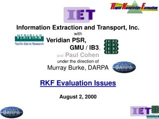 Information Extraction and Transport, Inc. with Veridian PSR,		 	GMU / IB3 ,  and  Paul Cohen
